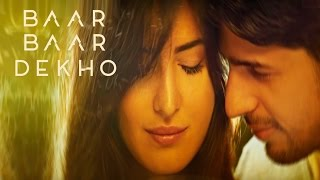 Baar Baar Dekho MOTION POSTER Out Now - Katrina Kaif - Sidharth Malhotra