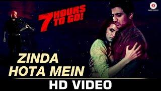 Zinda Hota Mein - Full Video  7 Hours to Go  Shiv Pandit, Sandeepa Dhar, Natasa S  Jubin Nautiyal