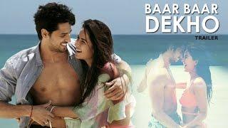 Baar Baar Dekho Official TRAILER ft Katrina Kaif & Siddharth Malhotra RELEASES