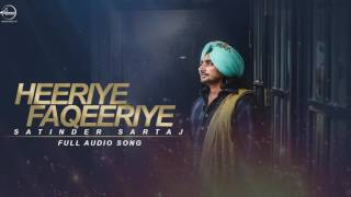 Heeriye Faqeeriye (Full Audio Song)  Satinder Sartaj  Punjabi Song Collection