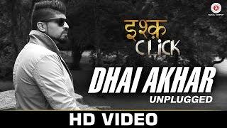 Dhai Akhar (Unplugged) - Ishq Click  Sara Loren, Adhyayan Suman & Sanskriti Jain | Amanat Ali Khan