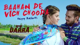 Baahan De Vich Chooda - Official Full Video Happy Raikoti Latest Punjabi Songs