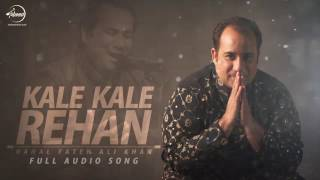 Kalle Kalle Rehan (Full Audio Song)  Rahat Fateh Ali Khan  Punjabi Song Collection