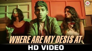 Where Are My Desis At - Official Music Video Mrblaze Aashish Chavan