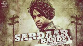 Sardaar Bandey (Full Audio Song) Jordan Sandhu Punjabi Song Collection