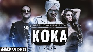 Koka | Inder Dosanjh Ft Enzo Latest Punjabi Song 2016