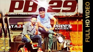 PB 29 (Full Video) PREET KHAIRA Feat. TAJ E AAR VEE New Punjabi Songs 2016