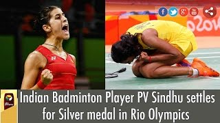 Indian Badminton Player PV Sindhu settles for Silver medal in Rio Olympics