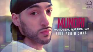 Mundhri ( Full Audio Song ) Manni Sandhu Feat Prem