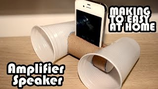 How to Make a Phone Speaker Amplifier For FREE - Smartphone Loudspeakers