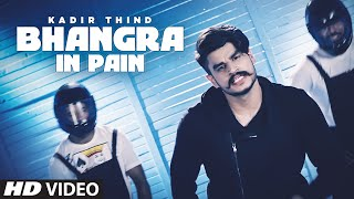 Bhangra In Pain Desi Routz Kadir Thind Latest Punjabi