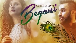 Vattan Sandhu: Begani Full Audio Song Sumeet Dhillon Latest Punjabi Song