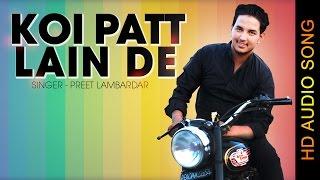 KOI PATT LAIN DE PREET LAMBARDAR New Punjabi Songs 2016