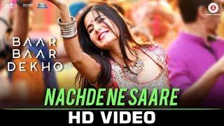 Nachde Ne Saare - Baar Baar Dekho Sidharth M & Katrina K | Jasleen R | Harshdeep K, Siddharth MD