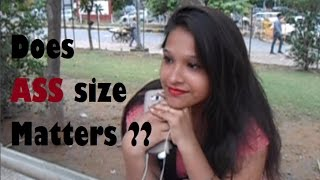 Does Girl's ASS size matters ? INDIAN EDITION