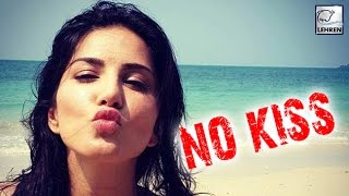 Sunny Leone REFUSES to KISS