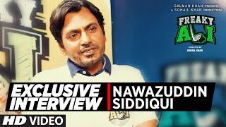 Exclusive Interview with Nawazuddin Siddiqui FREAKY ALI  Bollywood Movie 2016
