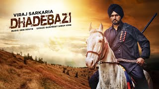 New Punjabi Video Song Dhadebazi Viraj Sarkaria Desi Routz | Latest Punjabi Song 2016