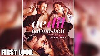 Ae Dil Hai Mushkil FIRST LOOK Poster Out - Ranbir Kapoor, Aishwarya Rai, Anushka Sharma, Fawad Khan