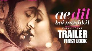 Ae Dil Hai Mushkil Trailer 2016 FIRST LOOK - Aishwarya Rai,Ranbir Kapoor,Anushka Sharma,Fawad Khan