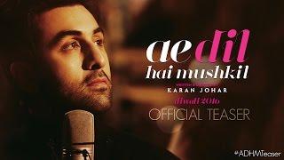 Ae Dil Hai Mushkil Teaser Karan Johar Aishwarya Rai Bachchan, Ranbir Kapoor, Anushka Sharma