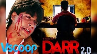 Shah Rukh Khan's Darr On Its Sequel Darr 2.0 - VSCOOP
