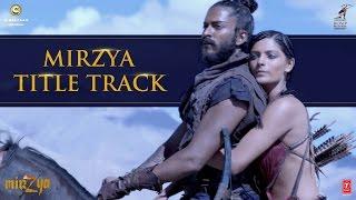 MIRZYA Title Song MIRZYA Harshvardhan Kapoor, Saiyami Kher | Shankar Ehsaan Loy