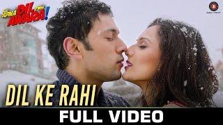 Dil Ke Rahi - Full Video Hai Apna Dil Toh Awara Sahil Anand & Niyati Joshi Raman Mahadevan