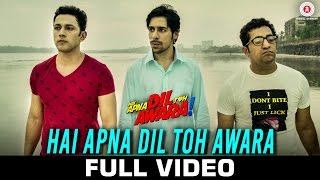Hai Apna Dil Toh Awara-Title Track - Full Video Sahil Anand & Niyati Joshi Nikhil D'Souza