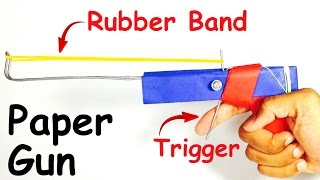 How to Make a PAPER GUN that SHOOTS RUBBER BAND - with TRIGGER