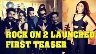 Rock On 2' team launched the first teaser of the film