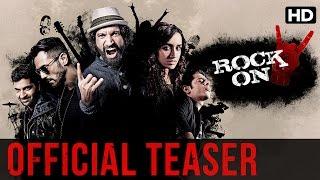 Rock On 2 Official Teaser Farhan Akhtar, Shraddha Kapoor, Arjun Rampal, Purab Kohli, Prachi Desai
