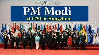 G20 Summit 2016 Modi : PM Modi at G20 in Hangzhou