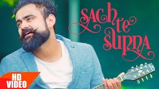 Sach Te Supna (Full Video) Amrit Maan Latest Punjabi Songs 2016