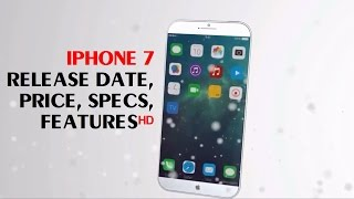 Dreams for the Apple iPhone 7 - iPhone 7 release date specs price and other news