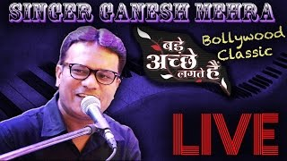 Bade Ache Lagte Hai LIVE SINGER GANESH MEHRA | CORPORATE EVENT | at Delite Grand