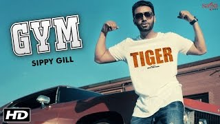 GYM (Full Video) Sippy Gill Deep Jandu Happy Raikoti TIGER Latest Punjabi Songs 2016