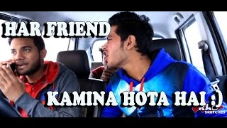 Har Ek Friend Kamina Hota Hai - Short Comedy Sketch