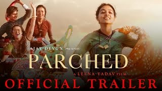 Parched Official Trailer Ajay Devgn Leena Yadav Tannishtha, Radhika, Surveen & Adil Hussain