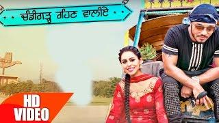Chandigarh Rehn Waaliye Jenny Johal ft.Raftaar & Bunty Bains Latest Punjabi Song
