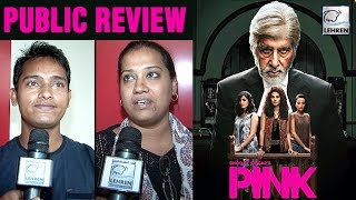 Pink PUBLIC REVIEW Amitabh Bachchan Taapsee Pannu