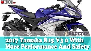 2017 Yamaha R15 V3 0 With More Performance And Safety  - latest automobile news updates