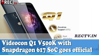 Videocon Q1 V500K with Snapdragon 617 SoC goes official  - latest gadgets news updates
