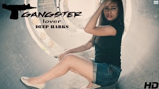 Deep Harks | Gangster Lover | Music Video - Latest Punjabi Rap Song 2016 - Desi Hip Hop Inc