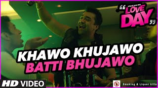KHAWO KHUJAWO BATTI BHUJAWO Video - LOVE DAY - PYAAR KAA DIN | Ajaz Khan ,Sahil Anand&Harsh Naagar