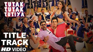 Tutak Tutak Tutiya Title Song Video  - Malkit Singh, Kanika Kapoor, Sonu Sood