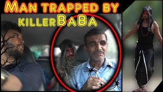 Man got trapped by killer Baba in car - Scare Pranks in India 2016 - Unglibaaz