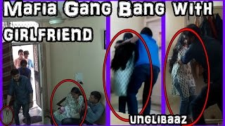Mafia Gang bang with my Girlfriend - Pranks in India 2016 - Unglibaaz