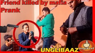 Best Friends killed by MAFIA - EXTREME Prank in India 2016 - UngliBaaZ