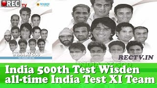 India 500th Test Wisden all time India Test XI Team - latest sports news updates